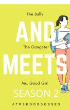 The Bully And The Gangster Meets Ms. Good Girl Season 2 by geun_sky