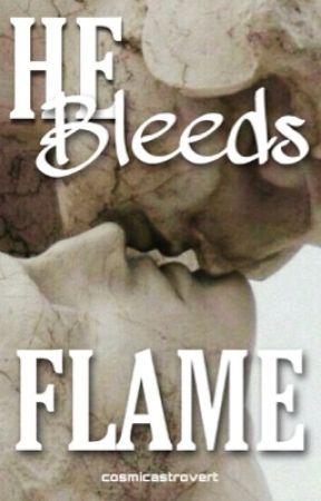 He Bleeds Flame (bxb) by cosmicastrovert