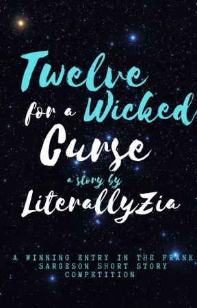 Twelve for a Wicked Curse by LiterallyKezia