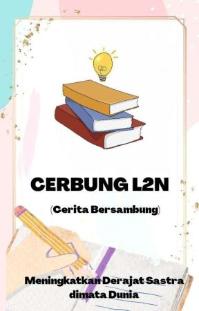 Cerbung L2N by lingkarliterasi_