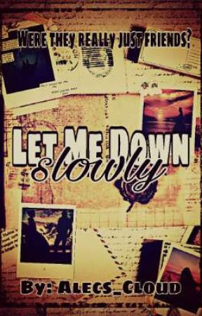 Let Me Down Slowly ~ CMB by -AngelsAndDemons-