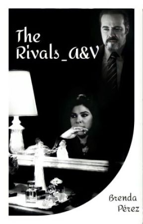 The Rivals_A&V (Terminada)  by iBrenduPerez