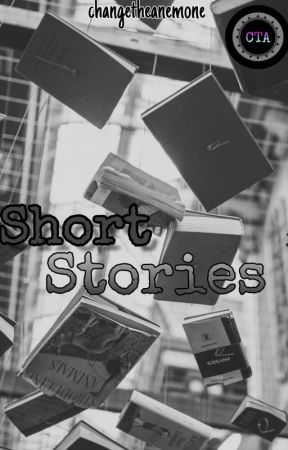 Short Story by changetheanemone