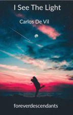 I see the light - Carlos De Vil by foreverdescendants