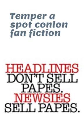 Temper a spot Conlon Fanfiction by Newsiefan208