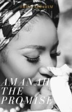 Amanah(The Promise) by amnah_amee