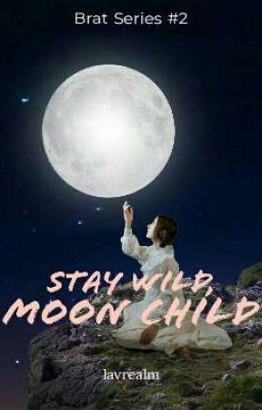 Brat Series #2: Stay Wild, Moon Child by lavrealm