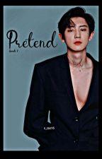 Pretend || Chanyeol ff S1 by x_zaz16