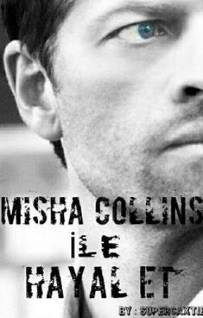 Misha Collins İle Hayal Et (Castiel'da dahil) by supercaxtiel