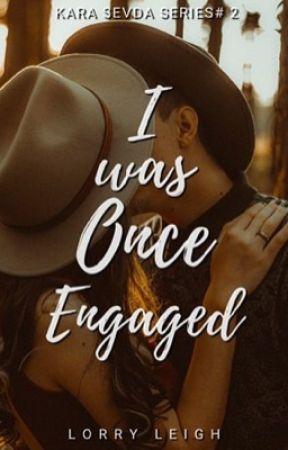 I was Once Engaged by jenjendeluna9