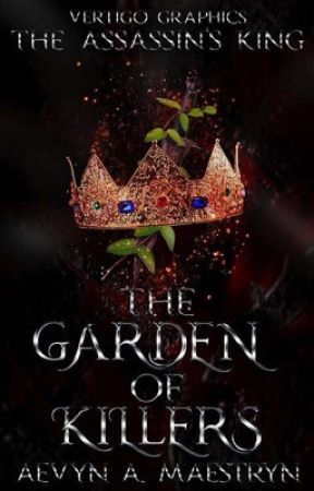 The Assassin's Kin(g) Chronicles- The Garden of Killers by Aevyn_The_Raven