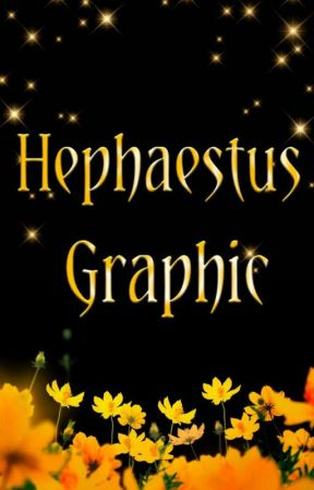 Hephaestus Graphic (COMPLETED) (FINISHED) (खलास) by mahiramateen13