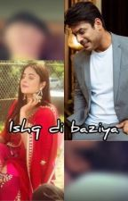 ISHQ DI BAZIYA  by staytogethersidnaaz