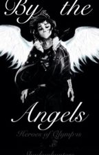 By The Angels (PJOxSH) by TrumpetsandDragons
