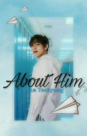 About Him -Kim Taehyung by skyvee5