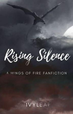 ʀɪꜱɪɴɢ ꜱɪʟᴇɴᴄᴇ ┄ a wings of fire fanfiction by ivyleaf-