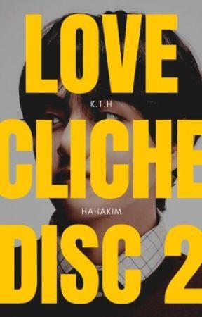 Love Cliché | DISC 2 ✔️ by Hahakim