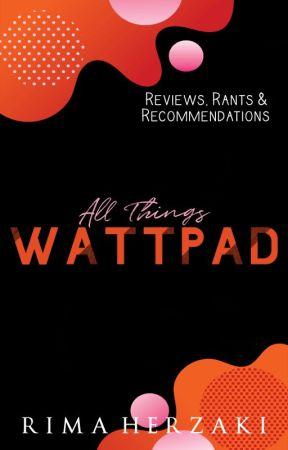 All Things Wattpad by EXOtic_Devil
