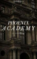 Phoenix  Academy of Gangster(We fight, before we die.) by unbreakablerock111