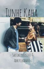 Tunhe Kaha by SartikLovers1607