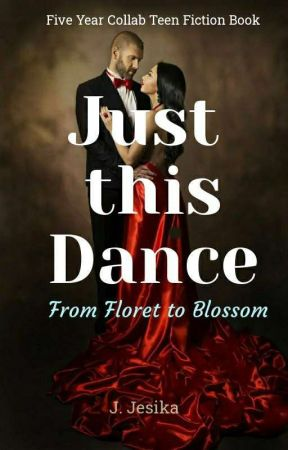 Just this Dance •|From Floret To Blossom|• by Imakemyownway