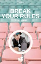 Break Your Rules ⚘ Ji Changmin ✓ by fluffyric