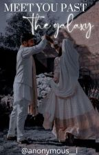 Meet You Past The Galaxy by anonymous__i