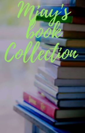 Mjay's Books Collection by Mjaayy_
