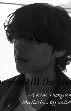 Love You Till The End   Kim Taehyung   by Violet0601