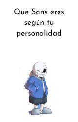 Que Sans eres según tu personalidad. by Hannovely