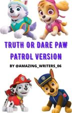 Truth or dare Paw Patrol version by Amazing_Writers_06