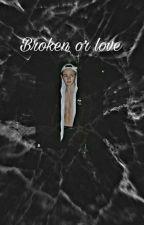 Broken Or Love ; Payton Moormeier 🌷 by xpaytonxsymphony