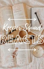 Keeper Squad Reacts! by THE-KOTLC-RP