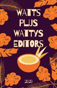 WATTS PLUS WATTYS EDITORS (HIATUS) cover