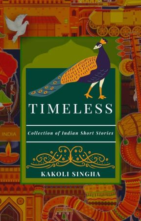 Timeless - Collection of Indian Short Stories by kakolilaha6