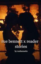 rue bennett x reader stories by ruebennettz