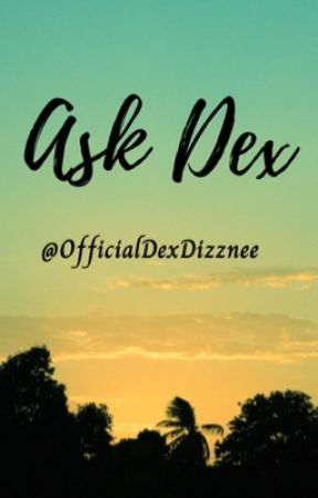 Ask Dex! by OfficialDexDizznee
