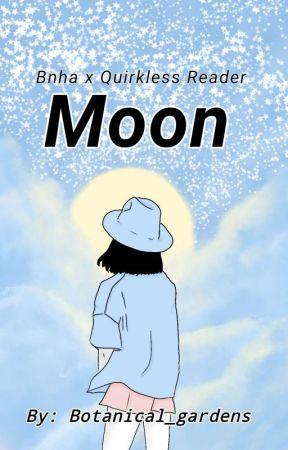 Moon (BNHA x Quirkless Reader) by Botanical_gardens