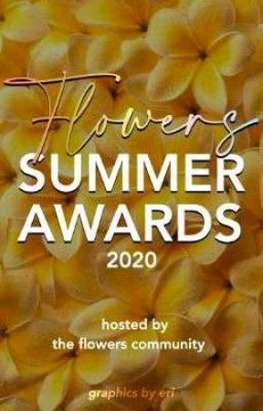 Flowers Summer Awards by FlowersCommunity