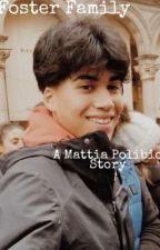Foster Family~ A Mattia Polibio Story by mattiasblanket