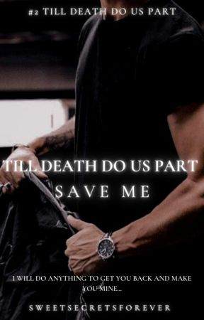 Till Death Do Us Part - Save Me || Hero Fiennes - Tiffin by SweetsSecretsForever