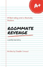 Roommate Revenge by Chandler_cornnut