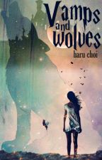 Vamps and Wolves (TO BE EDIT!) by ha3sarang