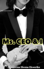 Ms. CEO & I  by being_Hycentina