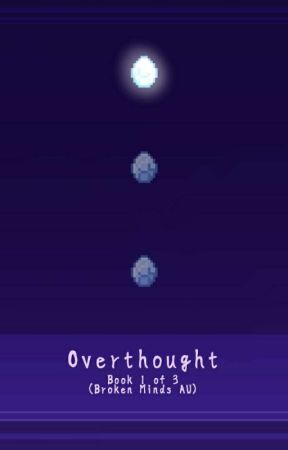 Overthought (Book 1 of the Broken Minds Trilogy) [The Haunting AU] by the-bees-are-green