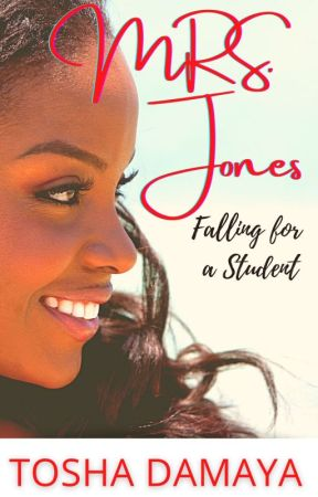Mrs. Jones: Falling For A Student {Sample Only} by ToshaDamaya