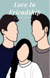 Love In Friendship [L.I.F] cover