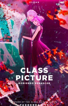 Class Picture 2 : Moriendo Renascor (Published under Cloak Pop Ficion) by FakedReality