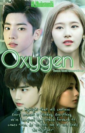 Oxygen || SaiDa (Twice Next Generatios) [BOOK 3] by Ai_Kiminatozaki