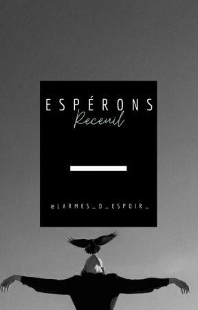 Espérons |ʀᴇᴄᴇᴜɪʟ by larmes_d_espoir_